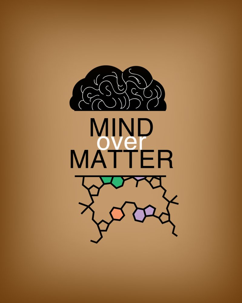 mind over matter money over mind Comments on mind over matter what made you want to look up mind over matter please tell us where you read or heard it (including the quote, if possible.