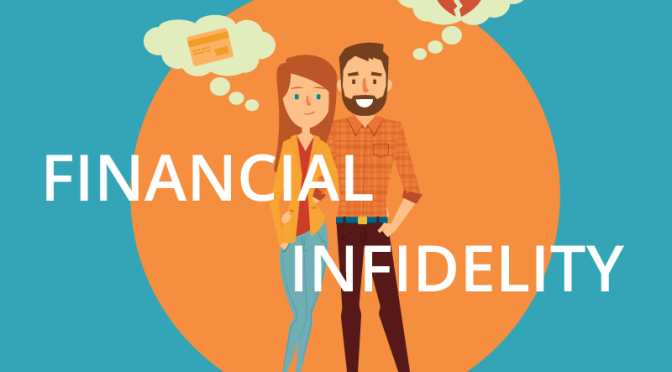 What's the deal with Financial Infidelity?